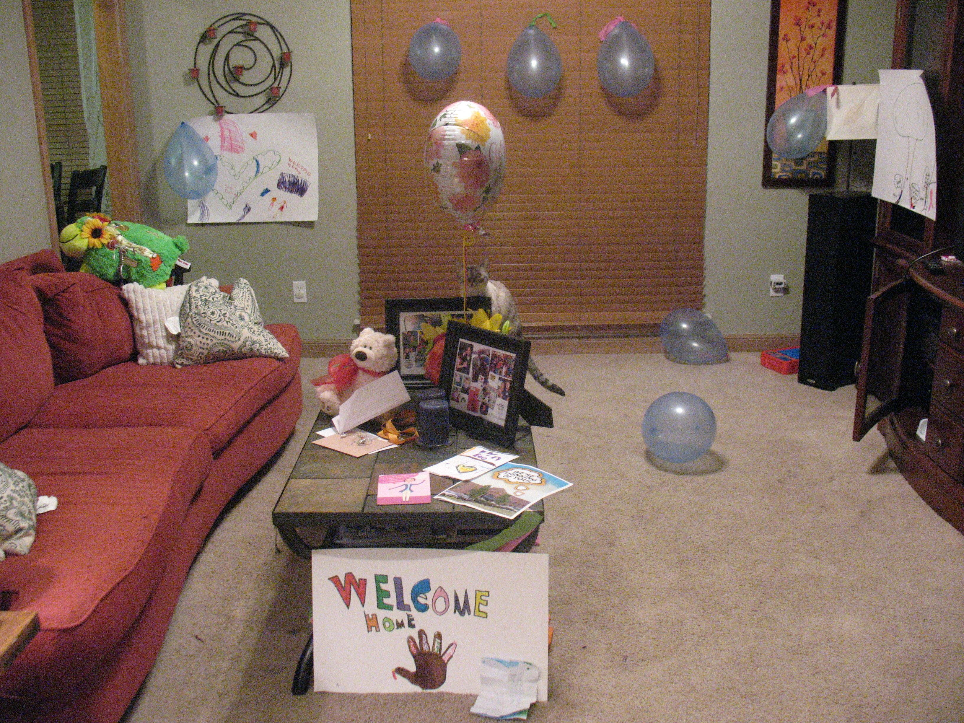 My welcome home after my first surgery. It was absolutely perfect! (special thanks to Krisan!)